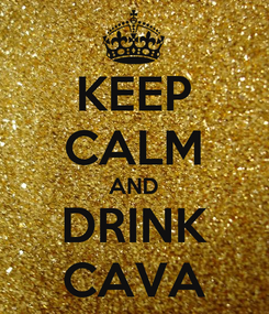 Poster: KEEP CALM AND DRINK CAVA