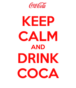 Poster: KEEP CALM AND DRINK COCA