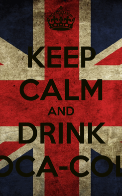 Poster: KEEP CALM AND DRINK COCA-COLA