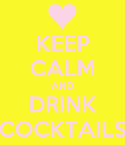 Poster: KEEP CALM AND DRINK COCKTAILS