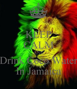 Poster: KEEP CALM AND Drink Coco Water In Jamaica