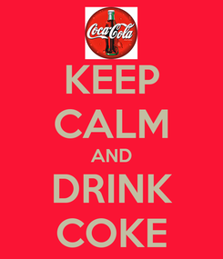 Poster: KEEP CALM AND DRINK COKE