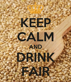 Poster: KEEP CALM AND DRINK FAIR