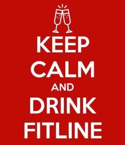 Poster: KEEP CALM AND DRINK FITLINE