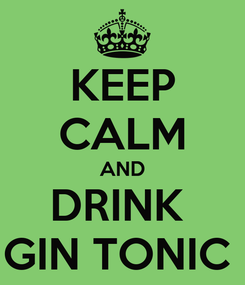 Poster: KEEP CALM AND DRINK  GIN TONIC