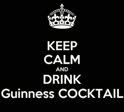 Poster: KEEP CALM AND DRINK Guinness COCKTAIL