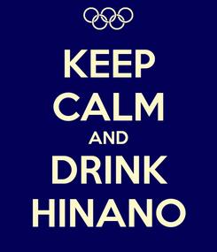 Poster: KEEP CALM AND DRINK HINANO
