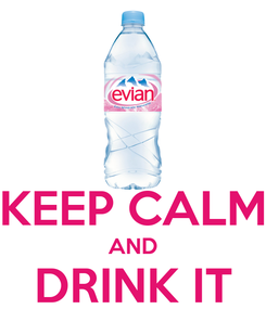 Poster:  KEEP CALM AND DRINK IT