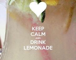 Poster: KEEP CALM AND DRINK LEMONADE