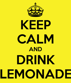 Poster: KEEP CALM AND DRINK LEMONADE