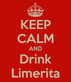 Poster: KEEP CALM AND Drink Limerita