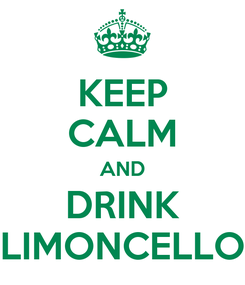 Poster: KEEP CALM AND DRINK LIMONCELLO