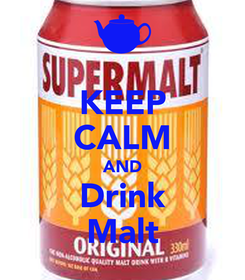 Poster: KEEP CALM AND Drink Malt
