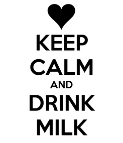 Poster: KEEP CALM AND DRINK MILK