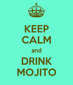 Poster: KEEP CALM and DRINK MOJITO