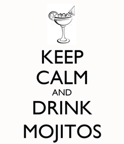 Poster: KEEP CALM AND DRINK MOJITOS