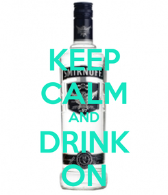 Poster: KEEP CALM AND DRINK ON
