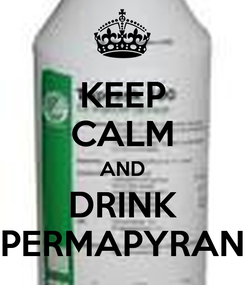Poster: KEEP CALM AND DRINK PERMAPYRAN
