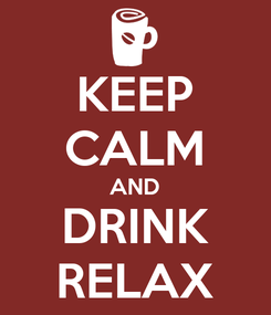 Poster: KEEP CALM AND DRINK RELAX