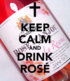 Poster: KEEP CALM AND DRINK ROSÉ