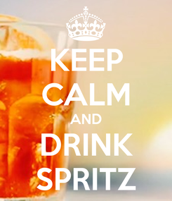 Poster: KEEP CALM AND DRINK SPRITZ