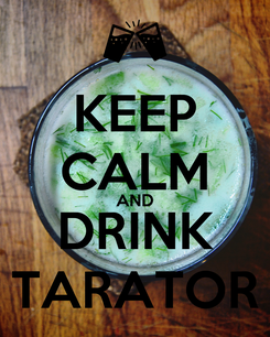Poster: KEEP CALM AND DRINK TARATOR