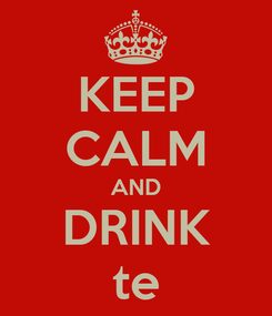 Poster: KEEP CALM AND DRINK te