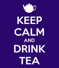 Poster: KEEP CALM AND DRINK TEA