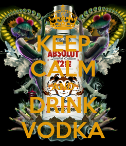 Poster: KEEP CALM AND DRINK VODKA