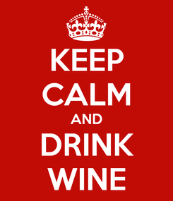 Poster: KEEP CALM AND DRINK WINE