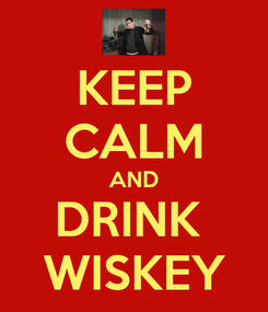 Poster: KEEP CALM AND DRINK  WISKEY