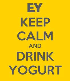 Poster: KEEP CALM AND DRINK YOGURT