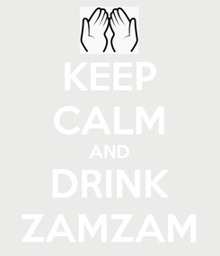 Poster: KEEP CALM AND DRINK ZAMZAM