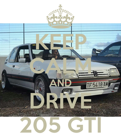 Poster: KEEP CALM AND DRIVE 205 GTI
