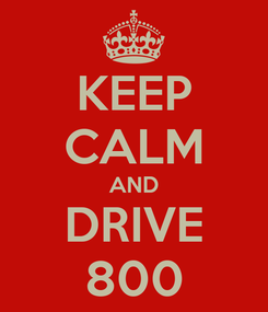 Poster: KEEP CALM AND DRIVE 800