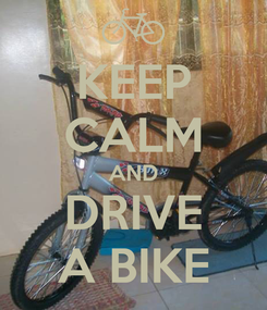 Poster: KEEP CALM AND DRIVE A BIKE