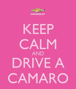 Poster: KEEP CALM AND DRIVE A CAMARO