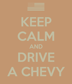 Poster: KEEP CALM AND DRIVE A CHEVY