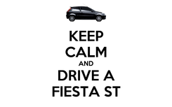 Poster: KEEP CALM AND DRIVE A FIESTA ST