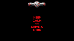 Poster: KEEP CALM AND DRIVE A GT86