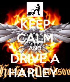 Poster: KEEP CALM AND DRIVE A HARLEY