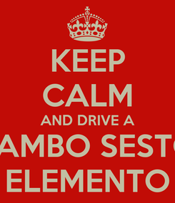 Poster: KEEP CALM AND DRIVE A LAMBO SESTO ELEMENTO