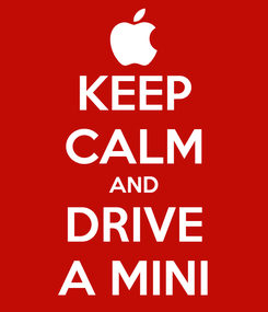 Poster: KEEP CALM AND DRIVE A MINI