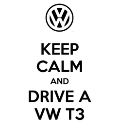 Poster: KEEP CALM AND DRIVE A VW T3