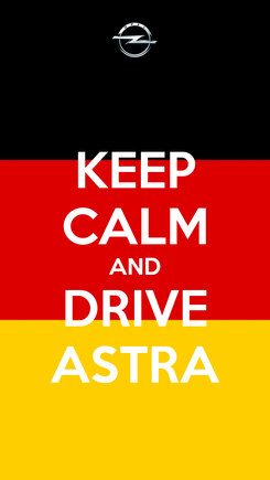 Poster: KEEP CALM AND DRIVE ASTRA