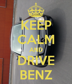 Poster: KEEP CALM AND DRIVE BENZ