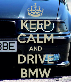 Poster: KEEP CALM AND DRIVE BMW