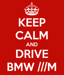 Poster: KEEP CALM AND DRIVE BMW ///M