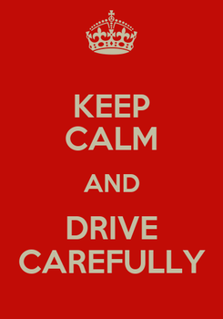 Poster: KEEP CALM AND DRIVE CAREFULLY