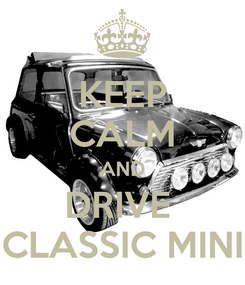 Poster: KEEP CALM AND DRIVE  CLASSIC MINI